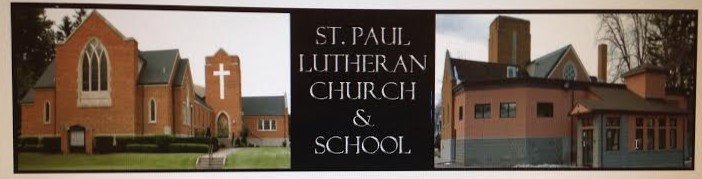 St. Paul Lutheran Church & School ………..    Member of Lutheran Church Missouri Synod